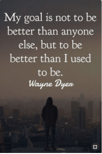 Food, Life, and Yeah: My goal is not to be  better than anyone  else, but to be  better than I used  to be.  Wayne Dyer Yeah baby, this is totally #WildlyAlive! #selfcare #selflove#selfrespect #healthymindset #healthyfood #eatclean #nutrition #health #food #healthylifestyle #motivation #healthyliving #inspiration #healthy #motivation #happy #life #inspiration LEARN MORE → www.WildlyAlive.com