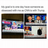 America, cnn.com, and Fast Food: My goal is to one day have someone as  obsessed with me as CNN is with Trump.  DREAKING INNEWS  TRUMP GOES OUTTO DINNER TONIGH  WHEN TRUMP EATS FAST FOOD WITH A KNIFE AND FORK  TRUMP WHITE HOUSE  RESIDENTGETS2SCOOPSOFICE CREAM, EVERYONE ELSE i  ON One can only dream... 🔴www.TooSavageForDemocrats.com🔴 JOINT INSTAGRAM: @rightwingsavages Partners: 🇺🇸 @The_Typical_Liberal 🇺🇸 @theunapologeticpatriot 🇺🇸 @DylansDailyShow 🇺🇸 @keepamerica.usa 🇺🇸@Raised_Right_ 🇺🇸@conservative.female 🇺🇸 @too_savage_for_liberals 🇺🇸 @Conservative.American DonaldTrump Trump 2A MakeAmericaGreatAgain Conservative Republican Liberal Democrat Ccw247 MAGA Politics LiberalLogic Savage TooSavageForDemocrats Instagram Merica America PresidentTrump Funny True SecondAmendment