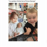 "Memes, Prince, and Charlotte: ""my godson thinks he is Prince George""  GEORGE AND  Ser CHARLOTTE @average_spork how can a spork be over average? Teach me for I desire to learn your sporktacular ways"