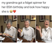 Fidget Spinner: my grandma got a fidget spinner for  her 85th birthday and look how happy  she is