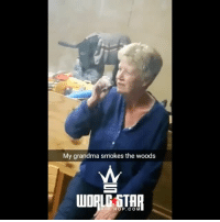 Grandma was getting lit 💨😂🔥 WSHH (via @Jaysteez_em1): My grandma smokes the woods  P HOP.COM Grandma was getting lit 💨😂🔥 WSHH (via @Jaysteez_em1)
