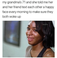 🤣😍Goals: my grandma's 71 and she told me her  and her friend text each other a happy  face every morning to make sure they  both woke up  DWTS 🤣😍Goals