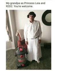 Pawpaw smashed it. | Follow @aranjevi for more!: My grandpa as Princess Leia and  R2D2. You're welcome. Pawpaw smashed it. | Follow @aranjevi for more!