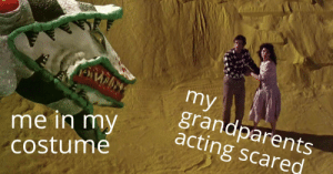Oscar worthy acting.: my  grandparents  acting scared  me in my  Costume Oscar worthy acting.