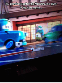 Cars, Disney, and Monsters Inc: My grandson spotted the Monsters, Inc. guys  in the Cars movie  ..  0:03 epicjohndoe:  Yet Another Disney Movie Cameo
