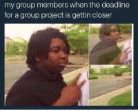 <p>never thought i get fucked with a D that aint even there (via /r/BlackPeopleTwitter)</p>: my group members when the deadline  for a group project is gettin closer <p>never thought i get fucked with a D that aint even there (via /r/BlackPeopleTwitter)</p>