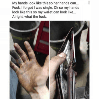 "Gucci, Memes, and Fuck: My hands look like this so her hands can...I  Fuck, I forgot I was single. Ok so my hands  look like this so my wallet can look like.  Alright, what the fuck. If you're interested in an unemployed, 6'6"", semi-alcoholic, with a micro penis and a Gucci Aqua Prius, DM me. 😘"