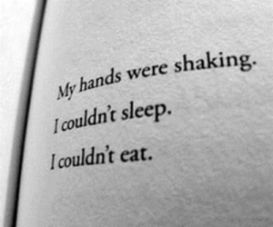 Sleep, Eat, and Shaking: My hands were shaking.  Icouldn't sleep  I couldn't eat.