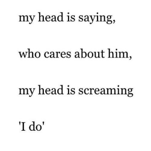 Head, Net, and Who: my head is saying,  who cares about him,  my head is screaming  I do' https://iglovequotes.net/