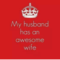 Memes, Husband, and Wife: My husband  has an  awesome  wife Js!