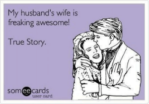 Most Hilarious Indian Wedding Memes that Went Viral: My husband's wife is  freaking awesome  True Story  someecards  user card Most Hilarious Indian Wedding Memes that Went Viral