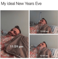 Eve, New, and New Years Eve: My ideal New Years Eve  12:00 am  11:59 pm  12:01 am
