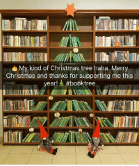 Memes, Christmas Tree, and Trees: My kind of Christmas tree haha, Merry  Christmas and thanks for supporting me this  year! #book tree I hope your Christmas 🎄is full of family and good friends. If it isn't keep your head up. Times will get better🙏. #thanksforsupportingme