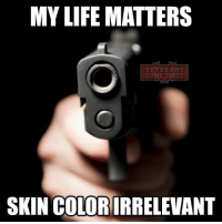 Memes, Soldiers, and Navy: MY LIFE MATTERS  VETERANS  COM  SKIN COLOR IRRELEVANT Truth! I am pro 2A, with a family to protect. I will never let my government to deprive me of my right to have a gun. Like if you agree. veteranscomefirst veterans_us Veterans Usveterans veteransUSA SupportVeterans Politics USA America Patriots Gratitude HonorVets thankvets supportourtroops semperfi USMC USCG USAF Navy Army military godblessourmilitary soldier holdthegovernmentaccountable RememberEveryoneDeployed Usflag StarsandStripes