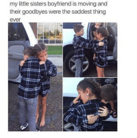 Memes, Boyfriend, and 🤖: my little sisters boyfriend is moving and  their goodbyes were the saddest thing  ever Poor things 😩