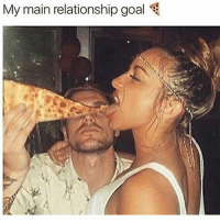 If ur man doesn't feed u pizza - he ain't the one 💕🍕😘: My main relationship goal If ur man doesn't feed u pizza - he ain't the one 💕🍕😘