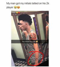 Funny, Girls, and Got: My man got my initials tatted on his 2k  player  2m ago  You know it's real Guys are more loyal then girls😂