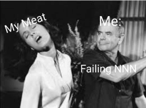 Mission failed, we'll get em next time: My Meat  Me  Failing NNN Mission failed, we'll get em next time