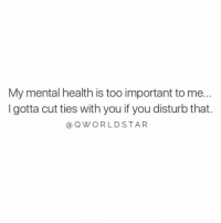 "Peace, Mental Health, and Play: My mental health is too important to me..  I gotta cut ties with you if you disturb that.  @QWORLDSTAR ""Don't play around when it comes to your inner peace..."" 💯 @QWorldstar #PositiveVibes https://t.co/T7rpFtDwq0"