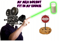 "Reddit, Com, and Milk: MY MILK DOESNT  FIT IN My COOKIE  DO NOT  ENTER <p>[<a href=""https://www.reddit.com/r/surrealmemes/comments/8llbw6/hate_wen_this_happens/"">Src</a>]</p>"
