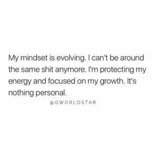 "Energy, Shit, and Personal: My mindset is evolving. I can't be around  the same shit anymore. I'm protecting my  energy and focused on my growth. It's  nothing personal  a QWORLDSTAR ""New vibe..."" 🚀 @QWorldstar #PositiveVibes https://t.co/RxmCcITboR"