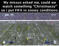 "Fifa, Memes, and Soccer: My missus  asked me, could we  Watch something Christmassy""  so i put FIFA in snowy conditions.  MCI  CHE  EASPOPTS  HD  55:39  SOCCER  KOLAROV No problem 😂👌🏽❄️"