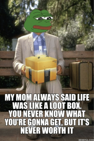 Dank, Life, and Memes: MY MOM ALWAYS SAID LIFE  WAS LIKE A LOOT BOX  YOU NEVER KNOW WHA  YOU'RE GONNA GET, BUT ITS  NEVER WORTH IT  MEMEFUL.COM Meirl by Mulutufgmail MORE MEMES
