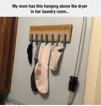 Laundry, Tumblr, and Blog: My mom has this hanging above the dryer  in her laundry room...  CLEAN SINGLE AND LOOKING FORA MATE lolzandtrollz:  Single Socks