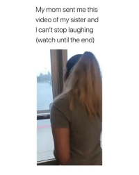 Memes, Video, and Watch: My mom sent me this  video of my sister and  I can't stop laughing  (watch until the end) Her delayed reaction😂 Follow @hemperco for the dankest posts on IG