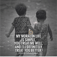 Definitely, Instagram, and Life: MY MORAL IN LIFE  IS SIMPLE  YOU TREAT ME WELL  AND I'LL DEFINITELY  TREAT YOU BETTER  INSTAGRAM-@HOUSE.OF.LEADERS I'm a simple man 💁‍♂️ Be sure to visit @house.of.leaders and follow this amazing page ✔️
