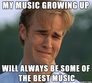 Growing Up, Love, and Music: MY MUSIC GROWING UP  WILL ALWAYS BE SOME OF  THE BEST MUSIC  made on imgur What Is Love