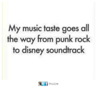 Punked: My music taste goes all  the way from punk rock  to disney soundtrack  Poslize