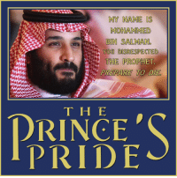 The Prophet, Mohammed, and Pride: MY NAME IS  MOHAMMED  BIN SALMAN.  YOG DISRESPECTED  THE PROPHET  PREPARE TO DIE  THE  DRINCE  PRIDE