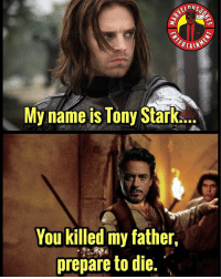 Memes, Civil War, and Princess: My name is Tony Strle  You killed my father,  prepare to die. TONY STARK OR BUCKY BARNES??? Any princess bride fans? Or should I say the original Civil War 😂 MarvelousJokes