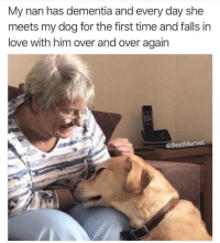 Love, Dementia, and Time: My nan has dementia and every day she  meets my dog for the first time and falls in  love with him over and over again  @BestMemes Dementia