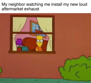 Cars, New, and Install: My neighbor watching me install my new loud  aftermarket exhaust Oh no...