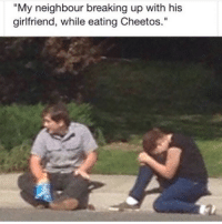 "Cheetos, Memes, and Girlfriend: ""My neighbour breaking up with his  girlfriend, while eating Cheetos."" Follow fellow teamnoharmdone member @wes_wolfpack @wes_wolfpack @wes_wolfpack 🔥🔥🔥🔥"