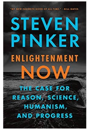 Book, Science, and Reason: MY  NEW FAYORITE BOOK OF ALL TIMEILL GATES  STEVEN  PINKER  ENLIGHTENMENT  NOW  THE CASE FOR  REASON SCIENCE  HUMANISM,  AND PROGRESS