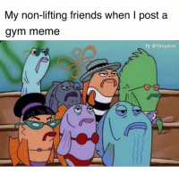😑: My non-lifting friends when I post a  gym meme  IG: @thegainz 😑