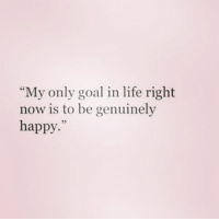 "thatpart ❤: ""My only goal in life right  now is to be genuinely  happy."" thatpart ❤"
