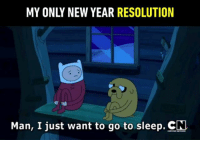 Nappy new year! Follow @9gag: MY ONLY NEW YEAR RESOLUTION  Man, I just want to go to sleep. CN Nappy new year! Follow @9gag