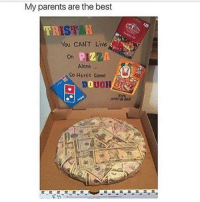 You know me so well 😅😂: My parents are the best  ISTA  You CAN'T Live  TR  PIZZA  Alone  On  So Heres Some  DOUGH  0  mom You know me so well 😅😂
