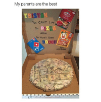 Tf kinda parents 🍕💵 @worldstar WSHH: My parents are the best  You CAN'T Live  on PIZZ  Alone  So Heres Some  DOUGH  love  mom& dad Tf kinda parents 🍕💵 @worldstar WSHH