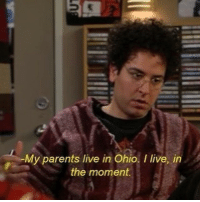 Parents, Live, and Ohio: My parents live in Ohio. I live, in  the moment.
