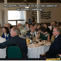 Parents, Best, and Girl Memes: My parents reaction to my best man speech at  my brother wedding  ifunny.CO