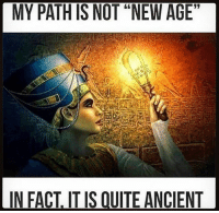 "Energy, Memes, and Too Much: MY PATH IS NOT ""NEW AGE""  INFACT IIS OUITE ANCIENT In the East(within), the ""New Age"" was never quite not because — Theres nothing new under the sun and nothing old under the moon. For these reasons, I don't work with ""angels"" or ""ascended masters."" I AM PRACTICAL. I stick with the Earth, Sun, Moon, Galactic Core, Universal Prime Creator and Infinite Sources as my main connection points. This whole ""new age"" movement is a multidimensional psychological operation designed to channel the soul energy of the ""believers"" of these teachings up to the ""ascended"" teachers and one of the false-light teachings that infects the New (c)Age movement is that there is no such thing as right and wrong, that everything is just an ""experience"" that is there to teach us a lesson. While it is true that we can learn valuable lessons from adverse circumstances, this does not mean that it is necessary or desirable to be continually oppressed, manipulated, implanted, deceived, enslaved and drained of energy. Those are experiences the human race has had far too much of already.. . . . . .You can seek to learn from all your experience and if you are open to learning from your experiences, then the more you are attacked, the more knowledgeable you become. But, experience is a reason to an end of learning a lesson and those who make experience the end goal are going down the negative path. 4biddenknowledge"