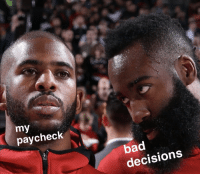 Bad, Decisions, and Paycheck: my  paycheck  bad  decisions