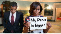Michelle Obama: My Penis  is bigger