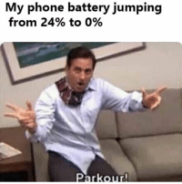 Memes, Phone, and Parkour: My phone battery jumping  from 24% to 0%  Parkour