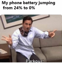 Funny, Memes, and Phone: My phone battery jumping  from 24% to 0%  Parkour Phone jumping (@funny)